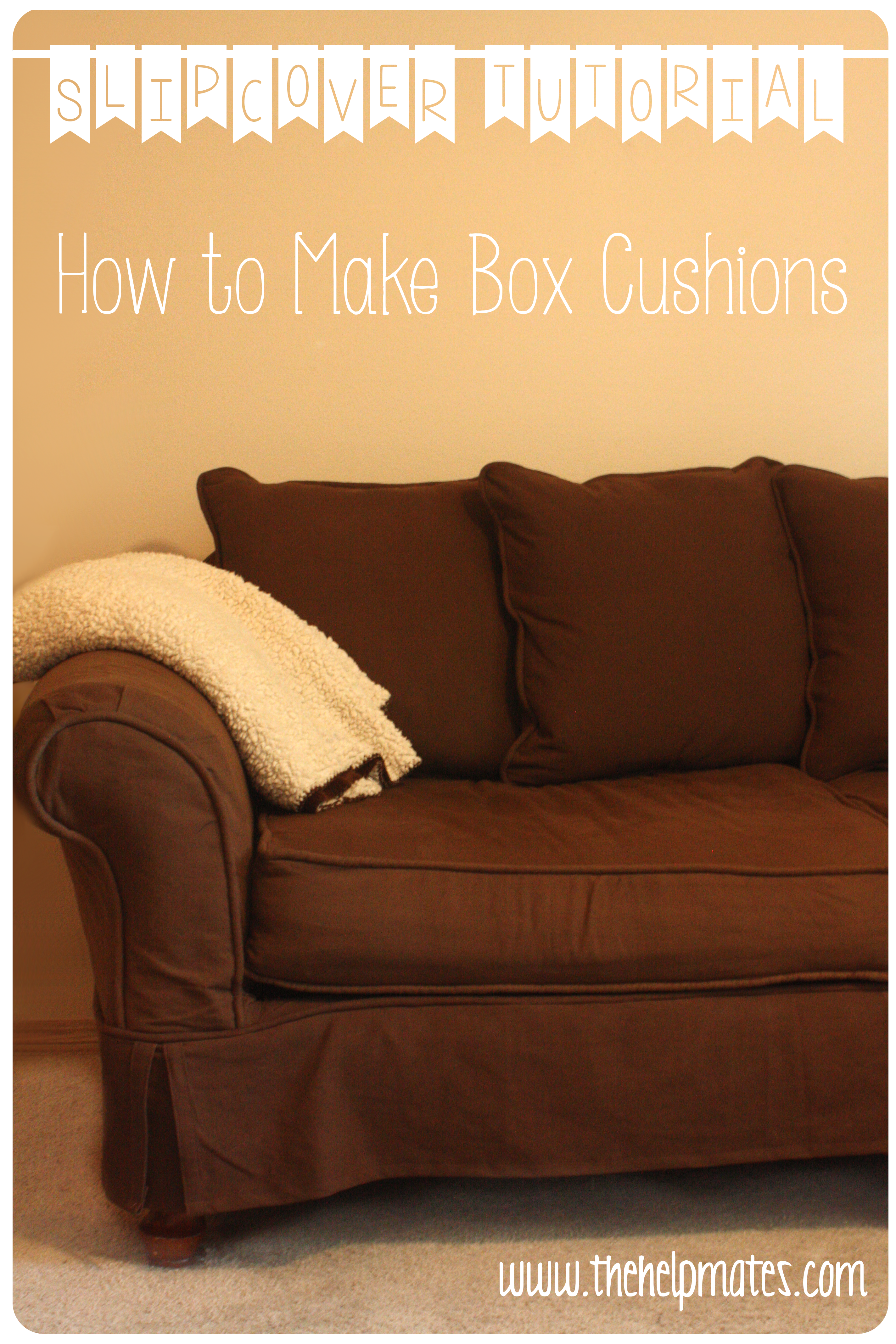 Slipcover Tutorial How To Make Box Cushions